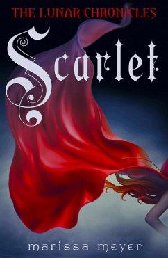 The Lunar Chronicles 02: Scarlet - Meyer, Marissa