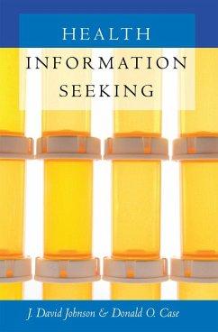 Health Information Seeking - Case, Donald O.; Johnson, J. David