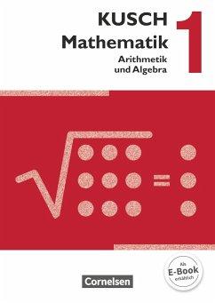 Mathematik 01. Arithmetik und Algebra. Schülerbuch - Bödeker, Sandra; Glocke, Theo; Gora, Hermann; Klinge, Gunnar; Kratzer, Regina; Kusch, Lothar; Roschmann, Heidrun; Zare, Gesine