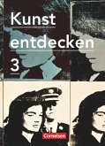 Kunst entdecken 03. Schülerbuch Sekundarstufe I