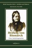 Otto Fürst von Bismarck - Hedwig von Bismarck, die Cousine. Eine Autobiographie