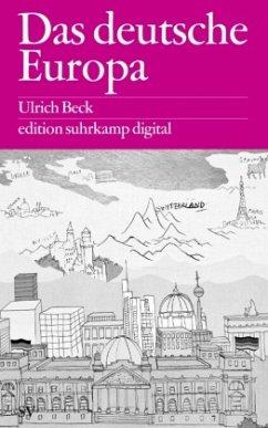 Das deutsche Europa - Beck, Ulrich
