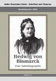Reichskanzler Otto von Bismarck - Hedwig von Bismarck, die Cousine. Eine Autobiographie