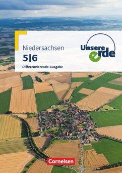 Unsere Erde 5./6. Schuljahr. Schülerbuch Niedersachsen Differenzierende Ausgabe