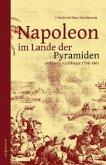 Napoleon im Lande der Pyramiden und seine Nachfolger 1798-1801