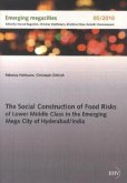 The Social Construction of Food Risks of Lower Middle Class in the Emerging Mega City of Hyderabad/ India