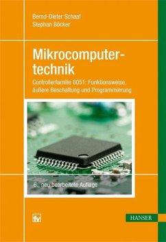 Mikrocomputertechnik - Schaaf, Bernd-Dieter; Böcker, Stephan