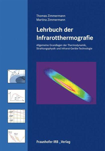 Lehrbuch der Infrarotthermografie - Zimmermann, Martina; Zimmermann, Thomas