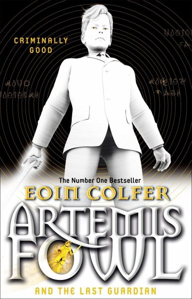 Artemis Fowl and the Last Guardian von Eoin Colfer