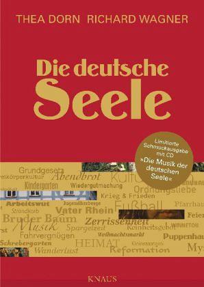 Die deutsche Seele, m. Audio-CD, Schmuckausgabe - Dorn, Thea; Wagner, Richard