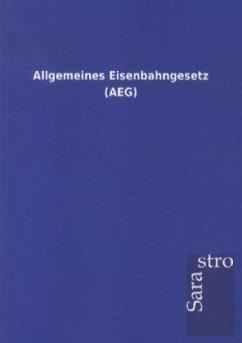 Allgemeines Eisenbahngesetz (AEG)