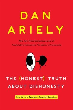 The (Honest) Truth About Dishonesty - Ariely, Dan