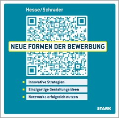 Hesse/Schrader: Neue Formen der Bewerbung - Hesse, Jürgen; Schrader, Hans-Christian