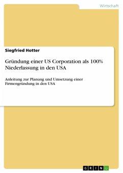 Gründung einer US Corporation als 100% Niederla...