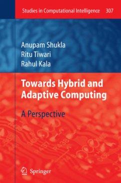 Towards Hybrid and Adaptive Computing - Shukla, Anupam;Tiwari, Ritu;Kala, Rahul