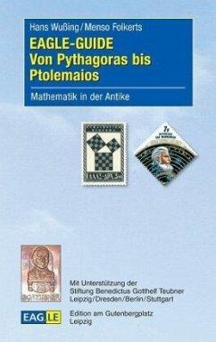 EAGLE-GUIDE Von Pythagoras bis Ptolemaios - Wußing, Hans; Folkerts, Menso