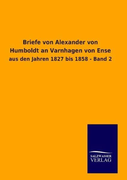 Briefe Alexander Von Humboldt : Briefe von alexander humboldt an varnhagen ense