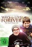 Ways To Live Forever / Ewiges Leben