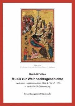 Musik zur Weihnachtsgeschichte nach dem Lukasevangelium (Kap.2,1-20)