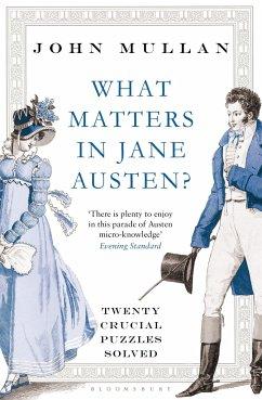 What Matters in Jane Austen? - Mullan, John