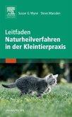 Leitfaden Naturheilverfahren in der Kleintierpraxis