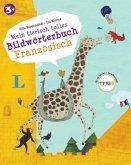 Mein tierisch tolles Bildwörterbuch Französisch - Bildwörterbuch