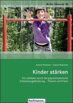 Kinder stärken - Majewski, Andrzej; Majewska, Jolanta