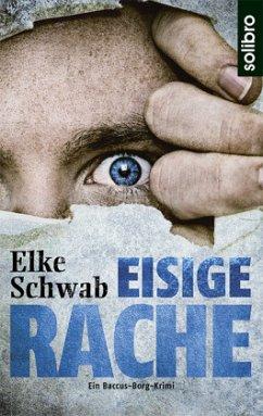 Eisige Rache / Lukas Baccus und Theo Borg Bd.3 - Schwab, Elke