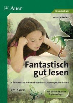 Fantastisch gut lesen 3-4 - Weber, Annette