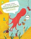 Mein tierisch tolles Bildwörterbuch Spanisch - Bildwörterbuch