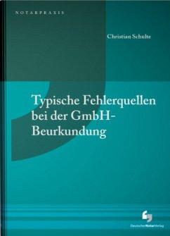 Typische Fehlerquellen bei der GmbH-Beurkundung - Schulte, Christian