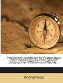 Praktisches Handbuch für Feldprediger oder, Belehrung über den ganzen Umfang ihrer Pflichten und Rechte...