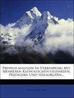 Predigt-Magazin in Verbindung mit mehreren katholischen Gelehrten, Predigern und Seelsorgern.
