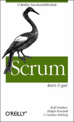 Scrum - kurz & gut - Dräther, Rolf; Koschek, Holger; Sahling, Carsten