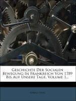 Geschichte der socialen Bewegung in Frankreich von 1789 bis auf unsere Tage, Erster Band