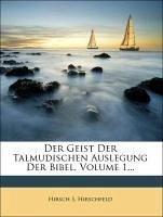 Der Geist der Talmudischen Auslegung der Bibel, erster Theil