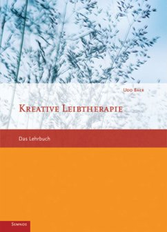 Kreative Leibtherapie - Baer, Udo