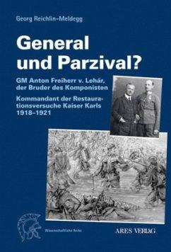 General und Parzival? - Reichlin-Meldegg, Georg