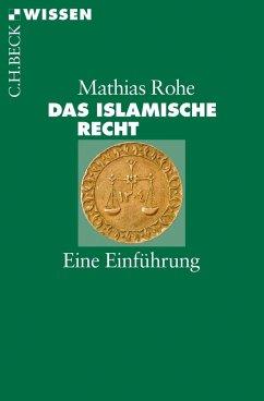 Das islamische Recht - Rohe, Mathias