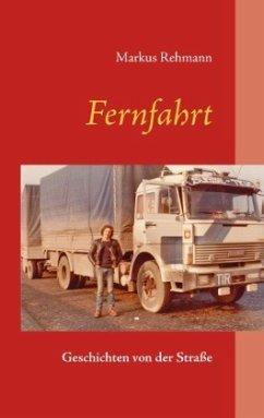 Fernfahrt - Rehmann, Markus