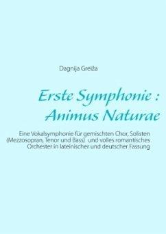Erste Symphonie : Animus Naturae