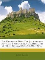 Die Debatten über die Judenfrage auf dem ersten Preußischen und Lletzten Weimarschen Landtage