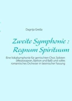Zweite Symphonie : Regnum Spirituum