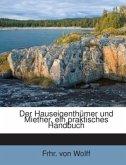Der Hauseigenthümer und Miether, ein praktisches Handbuch