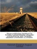 Neues praktisches Handbuch für Künstler, Lackierliebhaber, Vergolder und Anstreicher aller Oelfarben, dieselben unverändert zu erhalten.