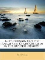 Mittheilungen Über das Soziale und Kirchliche Leben in der Republik Uruguay...