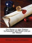 Die Reise zu den Sieben Schwestern am Rhein und an der Weser