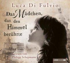 Das Mädchen, das den Himmel berührte, 8 Audio-CDs - Di Fulvio, Luca
