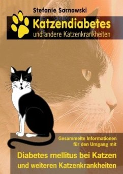 Katzendiabetes und andere Katzenkrankheiten - Sarnowski, Stefanie
