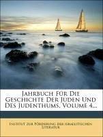 Jahrbuch für die Geschichte der Juden und des Judenthums, Vierter Band